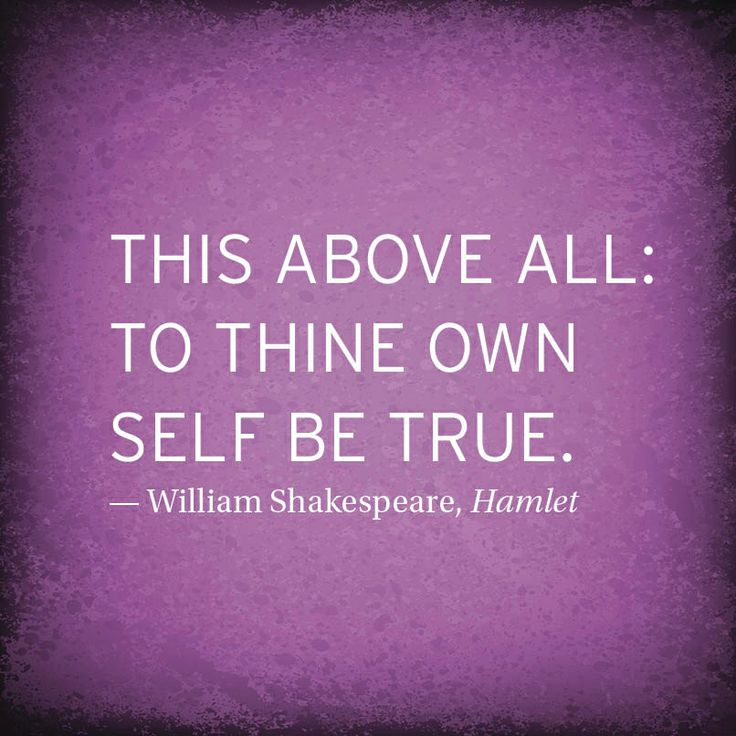 To Thine Own Self Be True Quote U2rbeloved