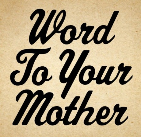 word-to-your-mother-poster