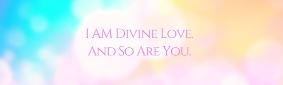 i-am-divine-loveand-so-are-you